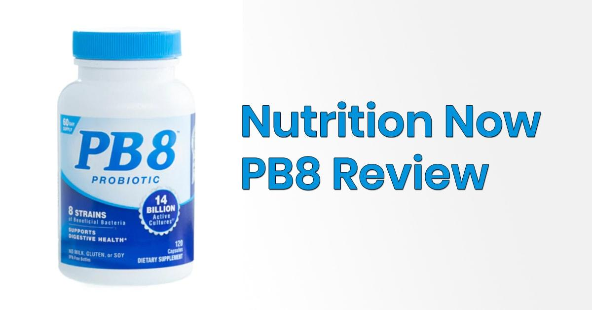 Nutrition Now Pb8 Probiotic Review Probioticsbeauty Com
