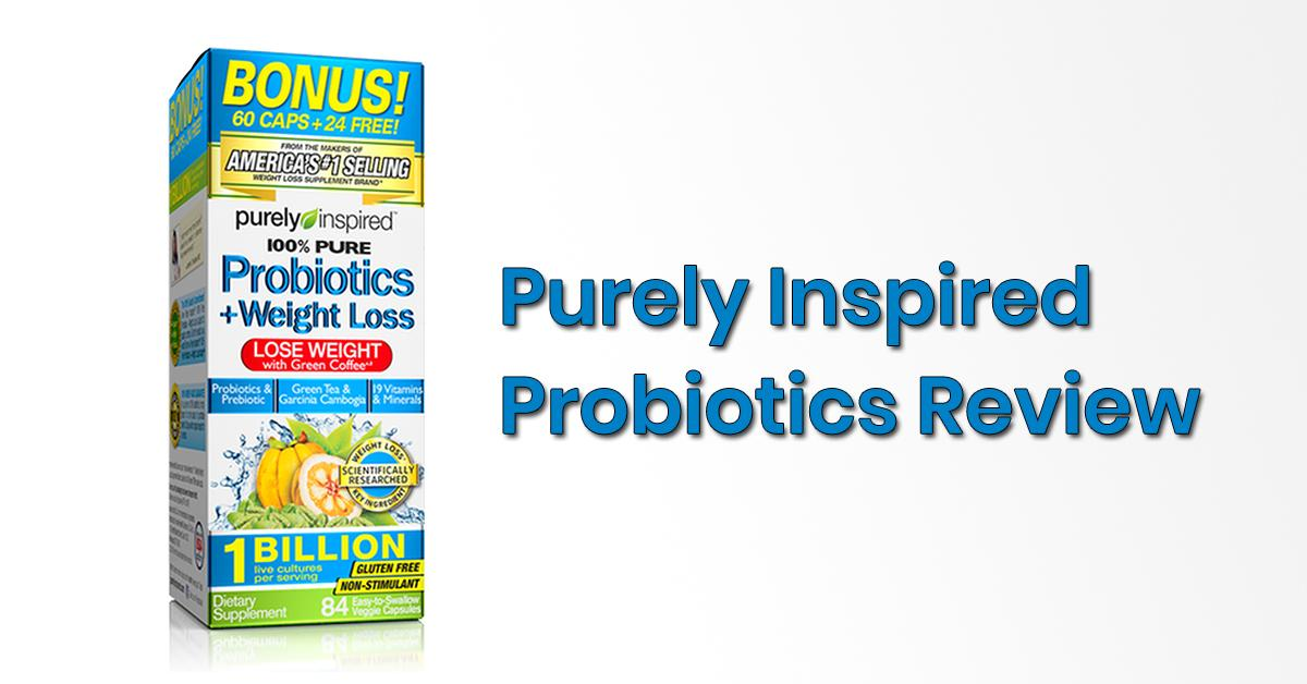 Purely Inspired Probiotics And Weight Loss Reviews